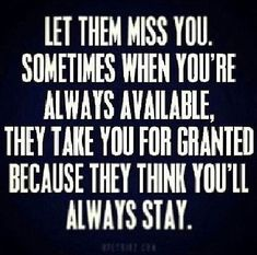 Missing Quotes : Let them Miss You think you stay always take let miss instagram instagram pictur