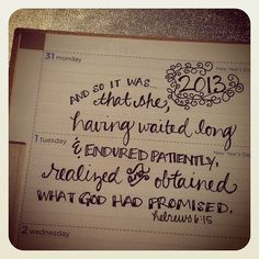 my expectation for 2013. what's yours? {hebrews 6:15, amplified}
