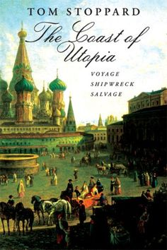 The Coast of Utopia: Voyage, Shipwreck, Salvage by Tom Stoppard http://www.amazon.com/dp/0802143407/ref=cm_sw_r_pi_dp_iL3kub16Y12DE