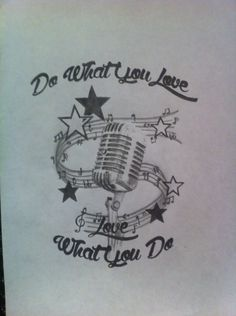 #dowhatyoulove #lovewhatyoudo #microphone #mic #music #tattoo #design