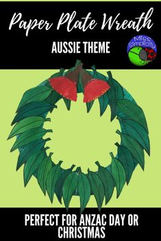 Paper Plate Wreath template - Australian theme Perfect for Anzac Day or Christmas. Includes templates and instructions. Leaf Template, Templates, Primary School Curriculum, Naidoc Week, Anzac Day, Library Displays, Paper Plates, Special Day, Christmas Crafts