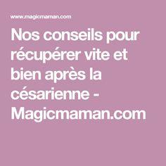 Nos conseils pour récupérer vite et bien après la césarienne - Magicmaman.com