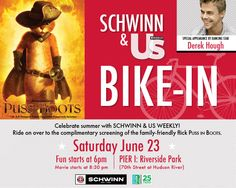 The Schwinn and US Weekly Bike-In at Pier i. Free Puss In Boots movie and appearance by Dancing with the Stars Derek Hough. See SocialEyesNYC for details http://wp.me/p248Xv-1A7