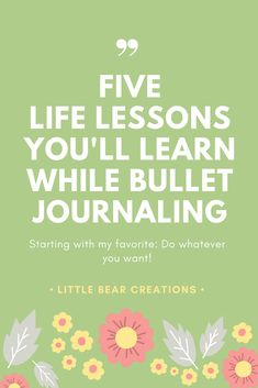 Not only does bullet journaling offer an awesome artsy outlet, but teaches journalers some awesome life lessons that make life a little simpler.