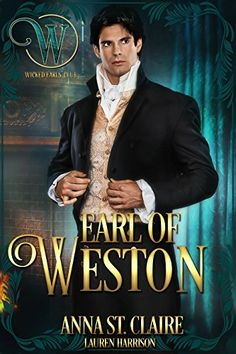 Anna St. Claire Amazon Page Facebook Page ******************** Wicked Earls' Club - Multi-Author Series Book 6: Earl of Weston...