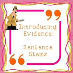 Introducing Evidence: Verbs of Attribution Sentence Stems Upper Elementary and Middle SchoolHelp your students engage their reader! This Omega English product contains 13 pages of sentence stems that will assist your students when introducing evidence.