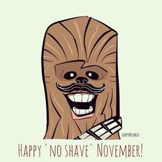No shave november Chewbacca