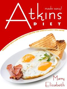 Atkins Diet Made Easy: Delicious Low Carb Breakfast Recipes The Whole Family Will Love! #atkins #easydiet