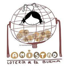 Aaaaamistad... esa sí que es lotería de la buena... ¡orgánica y a cultivar! So lucky! #EeeeegunonMundo!!