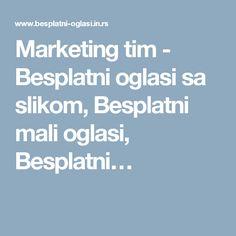 Marketing tim - Besplatni oglasi sa slikom, Besplatni mali oglasi, Besplatni…