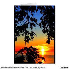 Beautiful Birthday Sunrise To Sunset Card