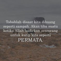Tabah dan sabar. #omm Islamic Inspirational Quotes, Islamic Quotes, True Quotes, Best Quotes, Sabar Quotes, Allah Love, Self Reminder, Quotes Indonesia, Quran Verses