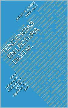 Tendencias en Lectura digital: cómo comprender el fenómeno del libro digital en 36 post, http://www.amazon.es/dp/B00U4CVZZ8/ref=cm_sw_r_pi_awdl_lm2avb1Z69MAS