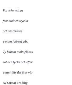 Var icke ledsen. [Gustaf Fröding] Fina Ord, Typografi, Self Reminder, Writings, Cotton Candy, Tattos, Sentences, How To Memorize Things, Calm