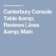 Canterbury Console Table & Reviews | Joss & Main