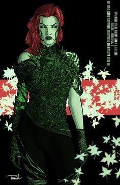 Poison Ivy. I've always loved the green-skinned version of Ivy.