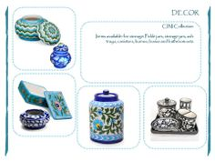 Decor: Pottery items available: for storage: Pickle jars, storage jars, ash trays, canisters, burnee, boxes and bathroom sets