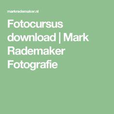 Fotocursus download | Mark Rademaker Fotografie