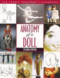 Anatomy of a Doll: The Fabric Sculptor's Handbook