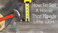 You have decided to sell your home and have managed to keep it in good condition. While you could probably sell it as is, there are probably some minor details and repairs that you could do to make it look even better. Here are some tips on how to sell a house that needs a little work! http://www.bigstatehomebuyers.com/how-to-sell-a-house-that-needs-a-little-work/