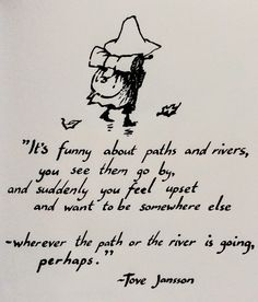 by tove jansson Pretty Words, Beautiful Words, Moomin Valley, Tove Jansson, In This World, Wise Words, Childrens Books, Quotations, How Are You Feeling