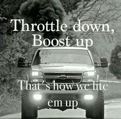 lite em up Country Quotes, Country Life, Country Girls, Country Living, Trucks And Girls, Big Trucks, Rolling Coal, Truck Quotes, Future Trucks