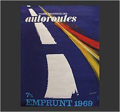 Vintage poster for Caisse Nationale Des Autoroutes, 1969  http://www.fearsandkahn.co.uk/autoroutes69.htm