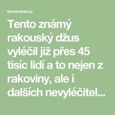 Tento známý rakouský džus vyléčil již přes 45 tisíc lidí a to nejen z rakoviny, ale i dalších nevyléčitelných chorob - FarmaZdravi.cz