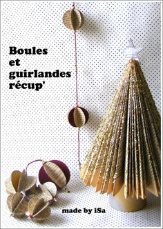 Boules, guirlande, sapin récup' à base de pages de livre... Xmas tree, garland from old books