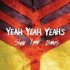 The yeah yeah yeahs : Show your bones (2006)