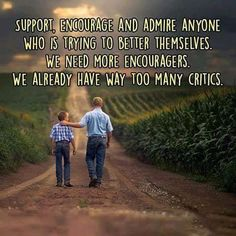 """""""Support, encourage and admire anyone who is trying to better themselves. We need more encouragers. We already have way too many critics. Faith And Love Quotes, Faith In Love, Quotes To Live By, Yoga Quotes, Motivational Quotes, Inspirational Quotes, Yoga Sayings, Positive Mental Health, Learning Quotes"""