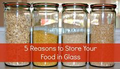 5 reasons to store your food in glass jars... get inspired to make the switch to glass storage containers!