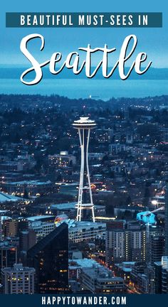 Beautiful Must-Sees in Seattle | Happy to Wander