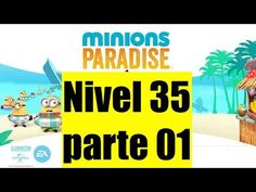 Minions Paradise Nivel 35 - 01 - Gameplay IOS