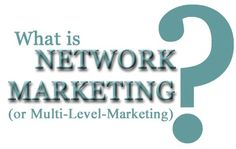 What is Network Marketing or MLM?