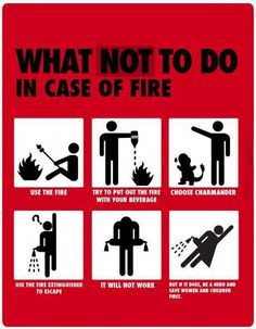 Funny pictures about What not to do in case of fire. Oh, and cool pics about What not to do in case of fire. Also, What not to do in case of fire. Funny Signs, Funny Memes, Funny Quotes, Lol, Charmander, Humor Grafico, Laugh Out Loud, The Funny, Make Me Smile