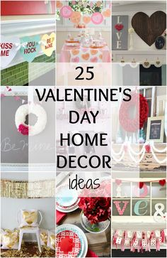 25 of the BEST Valentine's Day Home Decor ideas to get you ready for the holiday.