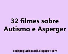 Pedagogia Brasil: 32 filmes sobre Autismo e Asperger