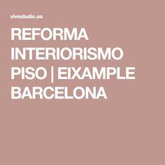 REFORMA INTERIORISMO PISO   EIXAMPLE BARCELONA
