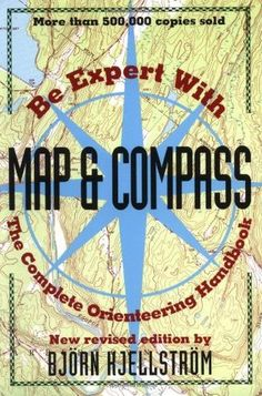 Be Expert with Map and Compass: The Complete Orienteering Handbook by Björn Kjellström Wilderness Survival, Survival Tips, Survival Skills, Compass Navigation, Map Compass, Map Symbols, Emergency Preparedness, Used Books, Nonfiction Books