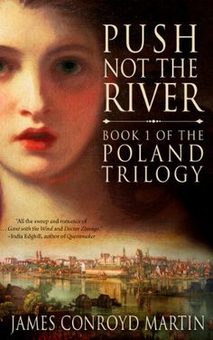 eBook deals on Push Not the River (The Poland Trilogy Book (Volume by James Conroyd Martin, free and discounted eBook deals for Push Not the River (The Poland Trilogy Book (Volume and other great books. The River, Book 1, This Book, Books To Read, My Books, Dr Zhivago, Historical Fiction, Literary Fiction, Fiction Novels