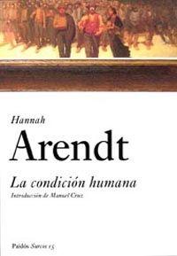 la condicion humana-hannah arendt-9788449318238