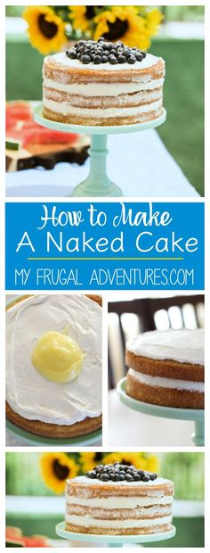 How to make a simple naked cake. So rustic and lovely and you won't believe how easy!