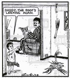 'Daddy, the roof's leeking again.'