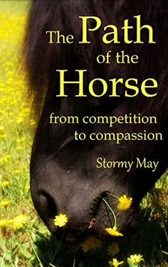 The Path of the Horse: From competition to compassion by ... https://www.amazon.com/dp/B01H9O4C9E/ref=cm_sw_r_pi_dp_x_Xow6ybG7QXKG4