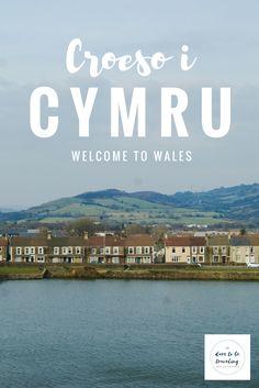 Croeso i Cymru: Welcome to Wales