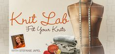 Learn How To Knit A Sweater That Fits With Knit Lab: Fit Your Knits