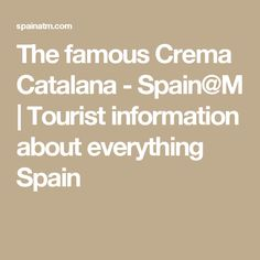 The famous Crema Catalana - Spain@M | Tourist information about everything Spain