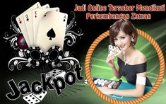 Judi Online Tersohor Mengikuti Perkembangan Zaman - Judi Cepat Kaya.  http://judicepatkaya.com/judi-online-tersohor-mengikuti-perkembangan-zaman  #judicepatkaya #poker #domino99 #capsasusun #aduq #bandarq #bandarpoker #sakong #info #keris99