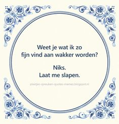 quotes in het nederlands Text Quotes, Poetry Quotes, Qoutes, Funny Quotes, Yearbook Quotes, Christmas Wine Bottles, Moraira, Dutch Quotes, One Liner